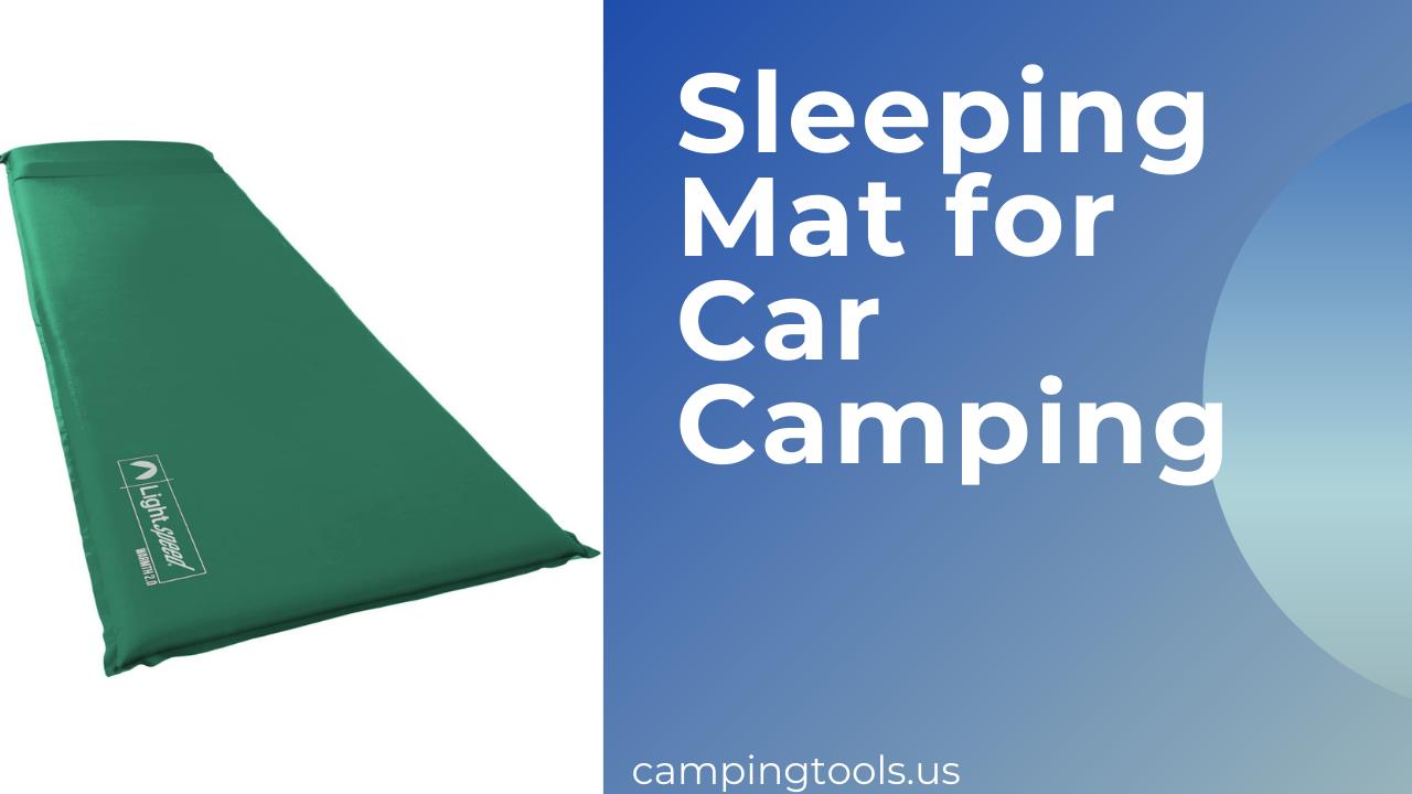 Best Sleeping Mat for Car Camping
